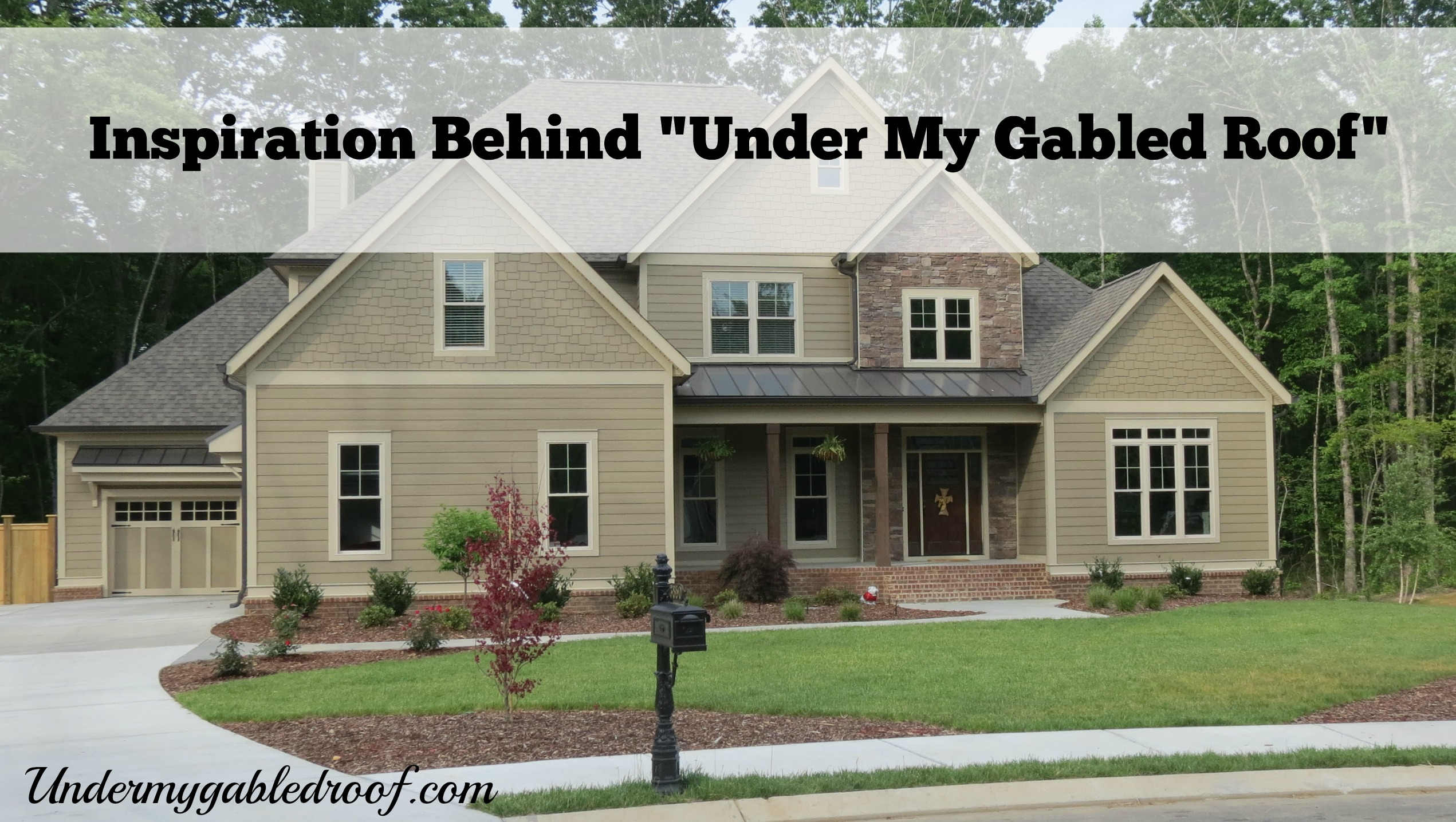 Inspiration Behind Quot Under My Gabled Roof Quot Under My